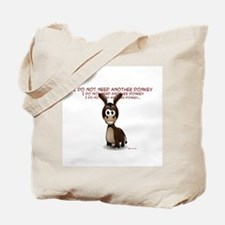 I Do Not Need Another Donkey Tote Bag