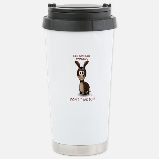 Life without donkeys Stainless Steel Travel Mug