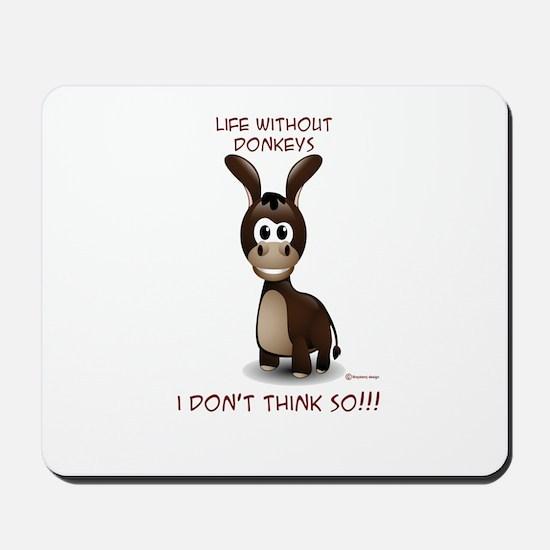 Life without donkeys Mousepad