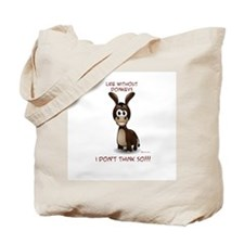 Life without donkeys Tote Bag