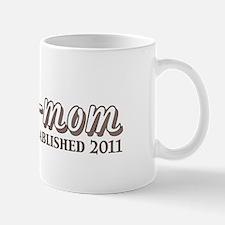 Mom mom Est 2011 Mug