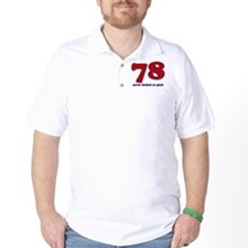 78 years never looked so good T-Shirt