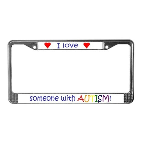 """Love Someone..."" License Plate Frame"