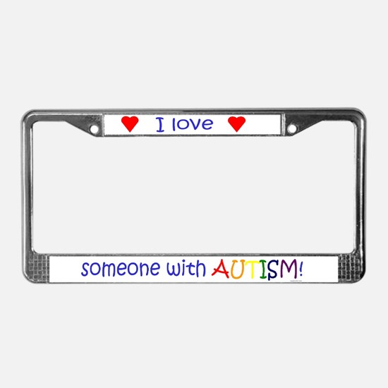 """Love Someone..."" License Plate Frame"