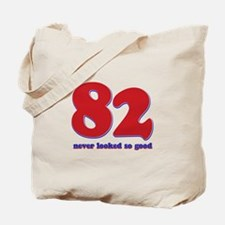 82 years never looked so good Tote Bag