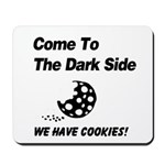 Come to the Darkside Mousepad