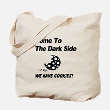 Come to the Darkside Tote Bag