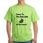 Come to the Darkside Green T-Shirt