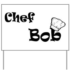 CHEF Bob Yard Sign