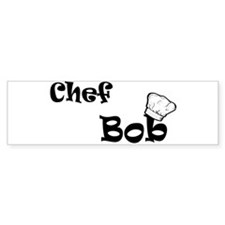 CHEF Bob Bumper Sticker