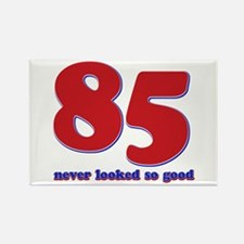 85 years never looked so good Rectangle Magnet