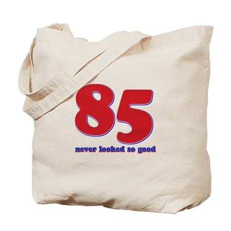 85 years never looked so good Tote Bag