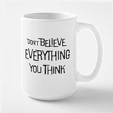 Don't Believe- Mug