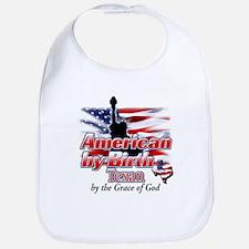 American by Birth, Texan by the Grace of God Bib