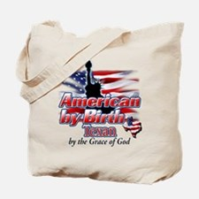 American by Birth, Texan by the Grace of God Tote