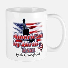 American by Birth, Texan by the Grace of God Mug
