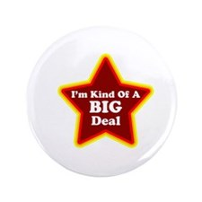 """I'm Kind of a Big Deal 3.5"""" Button (100 pack)"""