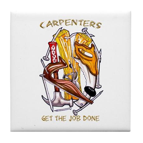 Carpenters Get the Job Done Tile Coaster