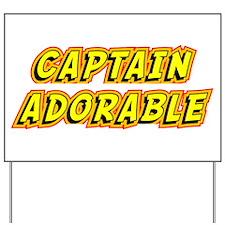 Captain Adorable Yard Sign