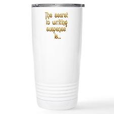 Secret of Suspense is Travel Mug