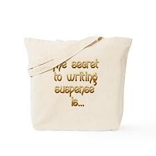 Secret of Suspense is Tote Bag