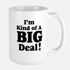 I'm Kind Of A Big Deal 2 Mug