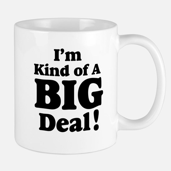 I'm Kind Of A Big Deal 2 Mug