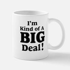 I'm Kind Of A Big Deal 2 Small Small Mug