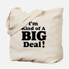 I'm Kind Of A Big Deal 2 Tote Bag