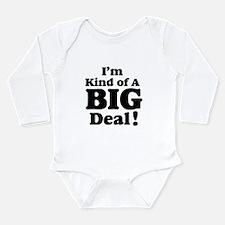 I'm Kind Of A Big Deal 2 Long Sleeve Infant Bodysu