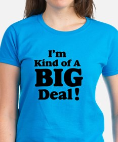 I'm Kind Of A Big Deal 2 Tee