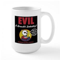 EVIL: A Growth Industry! Mug