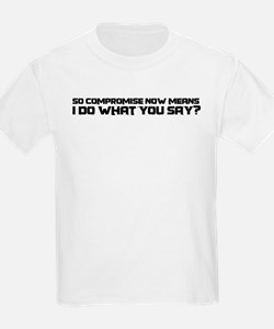 Compromise? T-Shirt