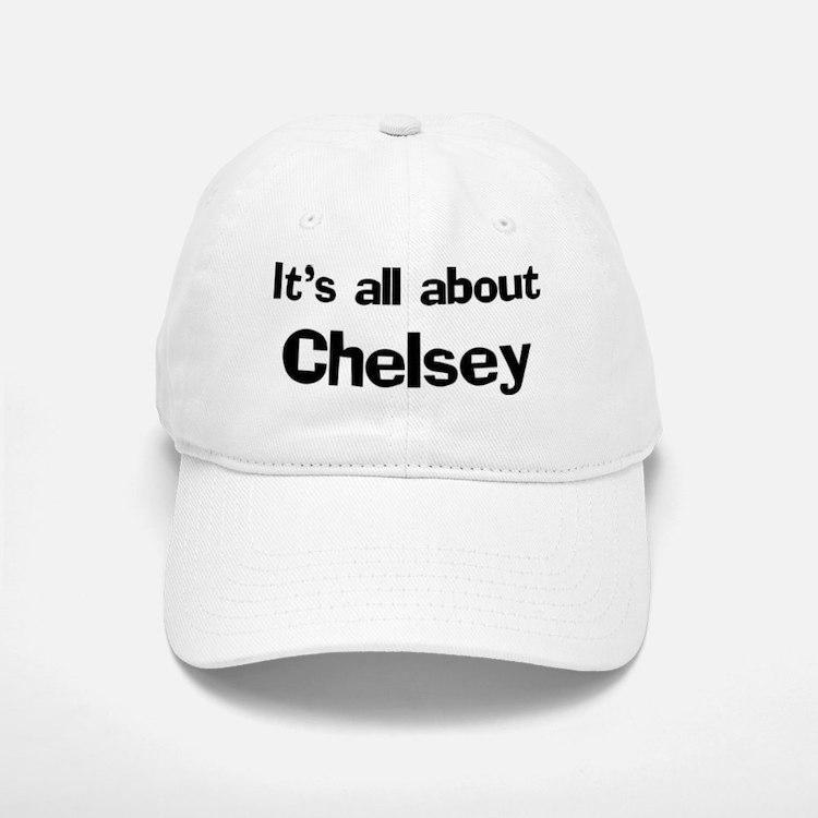 It's all about Chelsey Baseball Baseball Cap
