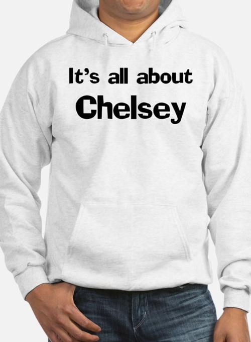 It's all about Chelsey Hoodie Sweatshirt