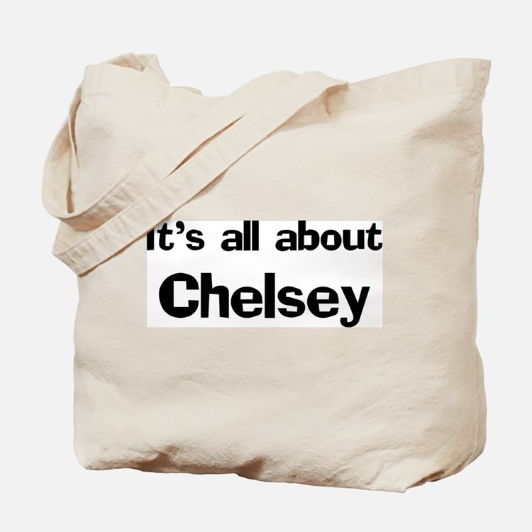 It's all about Chelsey Tote Bag