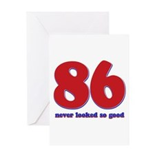 86 years never looked so good Greeting Card