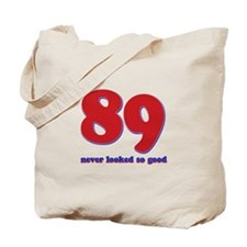89 years never looked so good Tote Bag