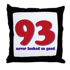 93 years never looked so good Throw Pillow