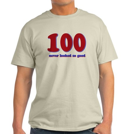 100 years never looked so good Light T-Shirt