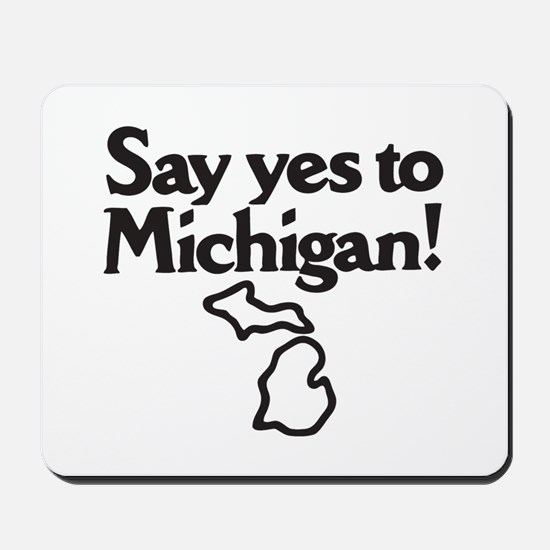 Say Yes to Michigan Mousepad