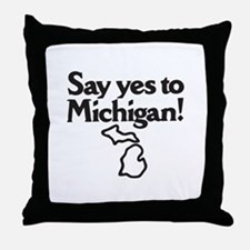 Say Yes to Michigan Throw Pillow
