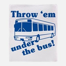 Throw Em Under The Bus Throw Blanket