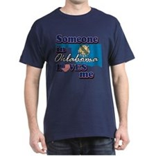 Someone in Oklahoma loves me T-Shirt