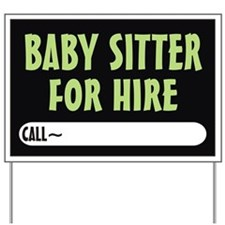 Baby Sitter for hire Yard Sign