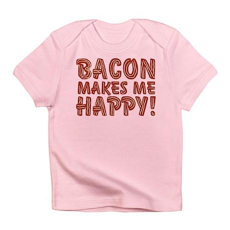 Bacon Makes Me Happy Infant T-Shirt