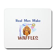 Real Men Make Waffles Gifts Mousepad
