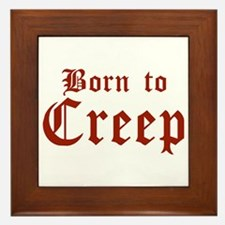 Born to Creep Framed Tile