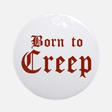 Born to Creep Ornament (Round)