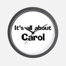 It's all about Carol Wall Clock